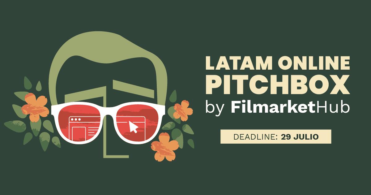 Filmarket Hub lanza «Latam Online Pitchbox» un nuevo evento virtual de pitching para proyectos latinoamericanos