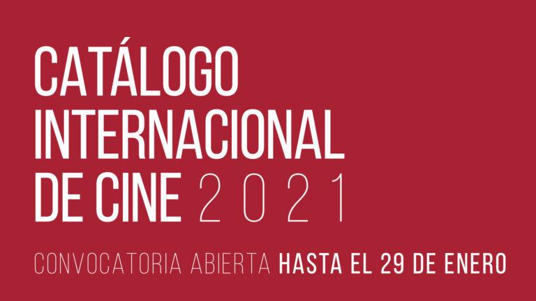 ¡Abrimos la convocatoria para el Catálogo Internacional de Cine 2021!