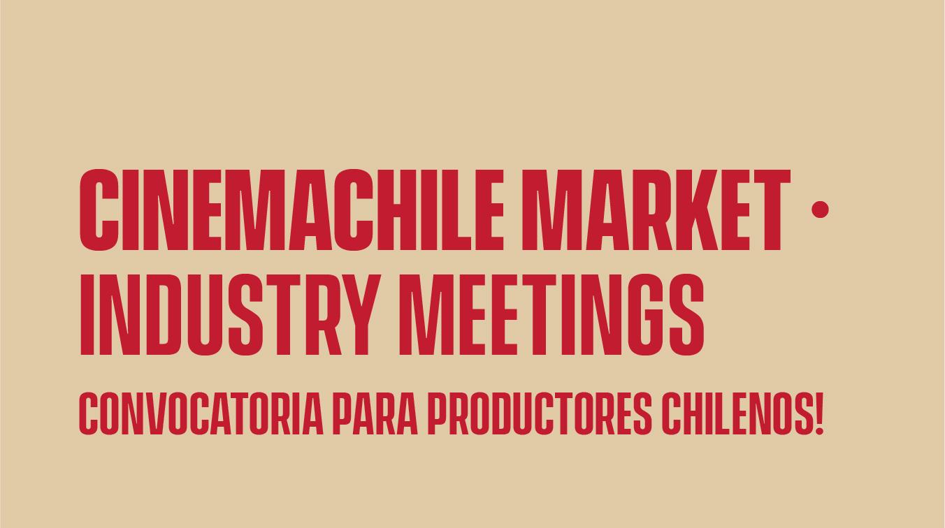 """Postula y sé parte de nuestro primer encuentro """"CinemaChile Market – Industry Meetings"""""""