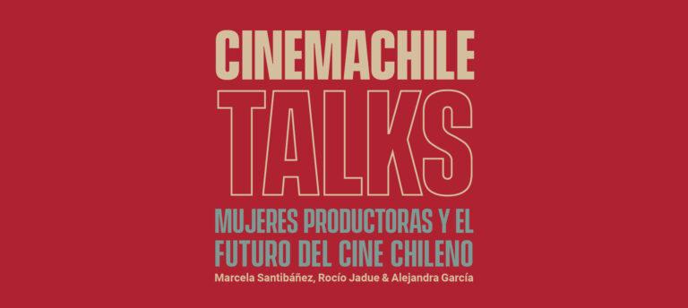 Mujeres productoras y el futuro del cine chileno