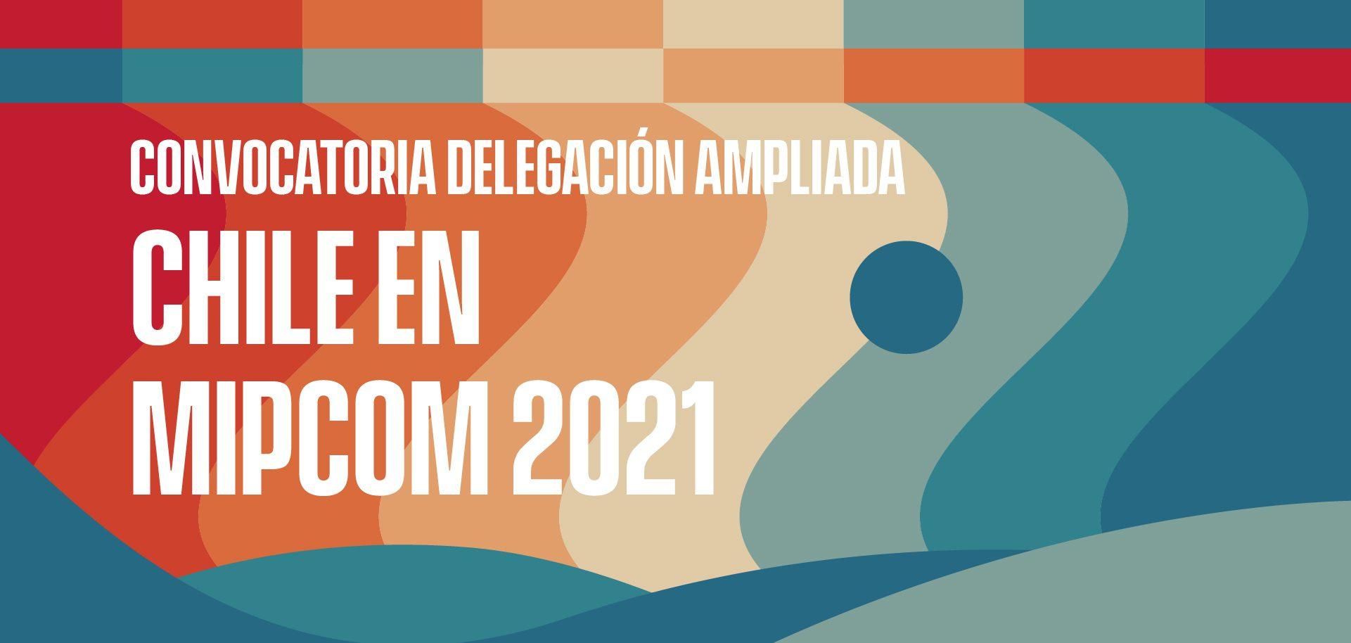 ¡AMPLIAMOS EL PLAZO! Si vas a participar en MipJunior y/o Mipcom, avísanos y súmate a la delegación chilena